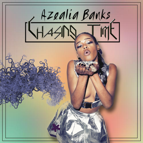 Azealia Banks – Chasing Time