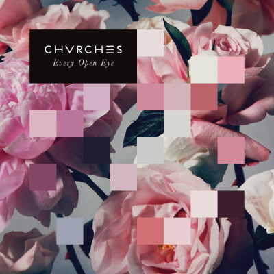 chvrches - every open eye